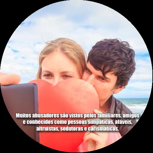 Muitos abusadores são vistos pelos familiares, amigos e conhecidos como pessoas simpáticas, afáveis, altruístas, sedutoras e carismáticas.