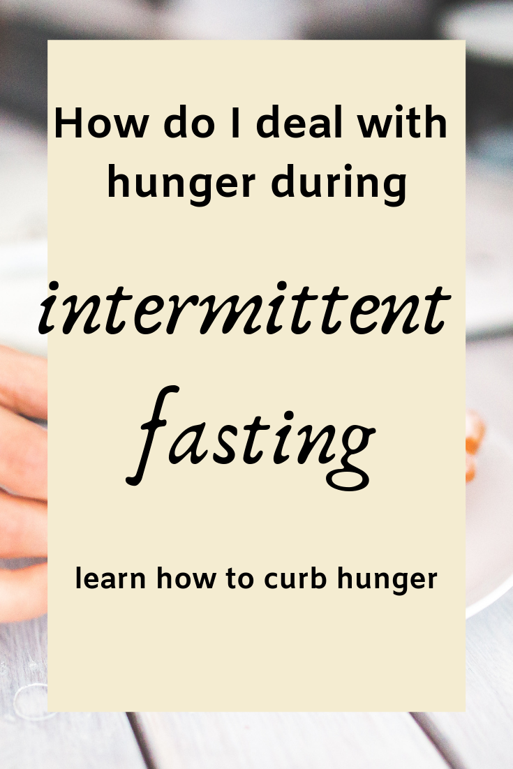 How to curb hunger during intermittent fasting?