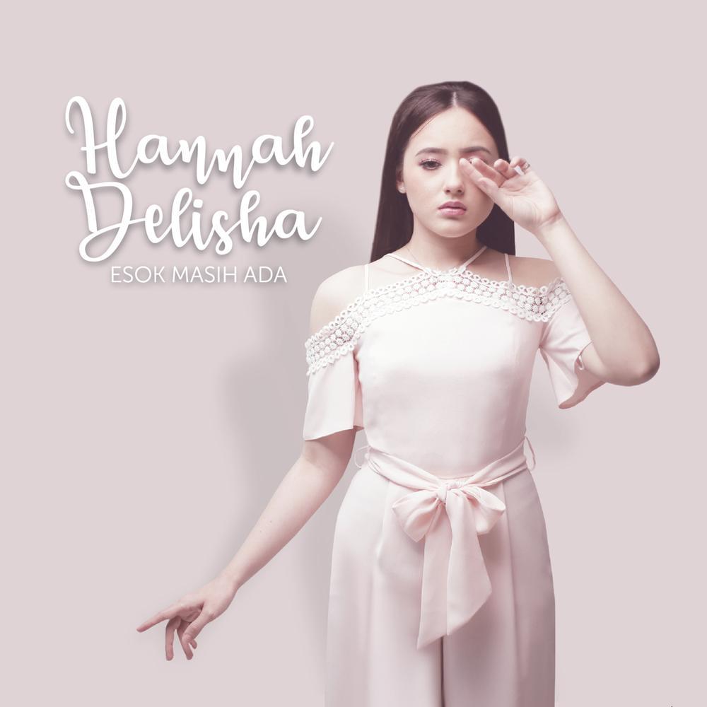 Lirik Lagu Esok Masih Ada - Hannah Delisha