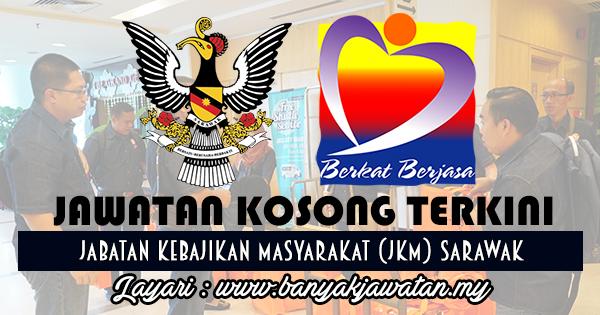 Jawatan Kosong 2017 di Jabatan Kebajikan Masyarakat (JKM) Sarawak www.banyakjawatan.my