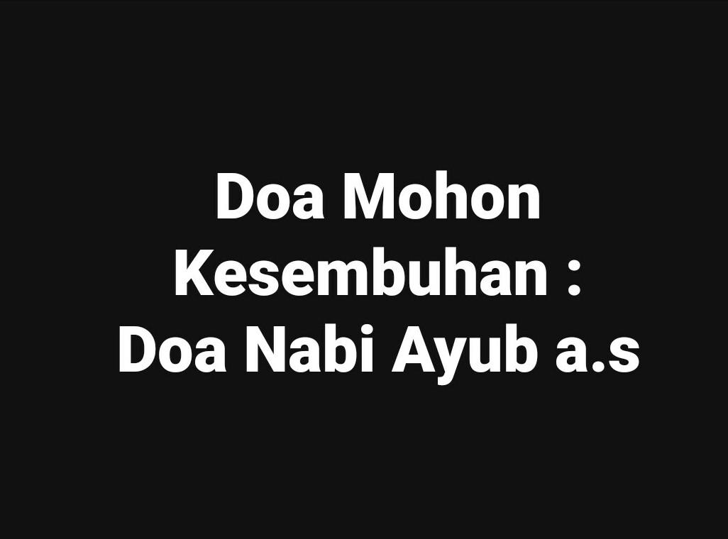 Doa Mohon Kesembuhan : Doa Nabi Ayub a.s