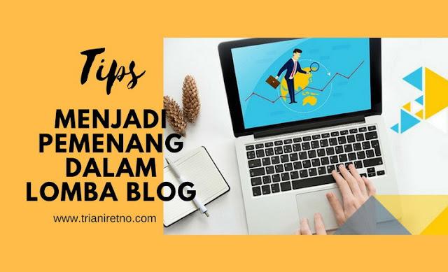 Tips Menjadi Pemenang dalam Lomba Blog