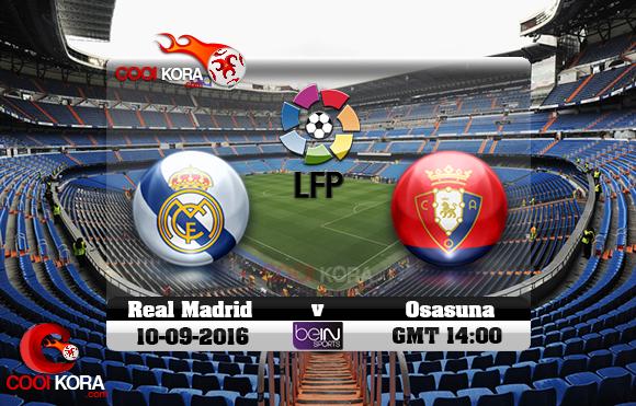 مشاهدة مباراة ريال مدريد وأوساسونا اليوم 10-9-2016 في الدوري الأسباني