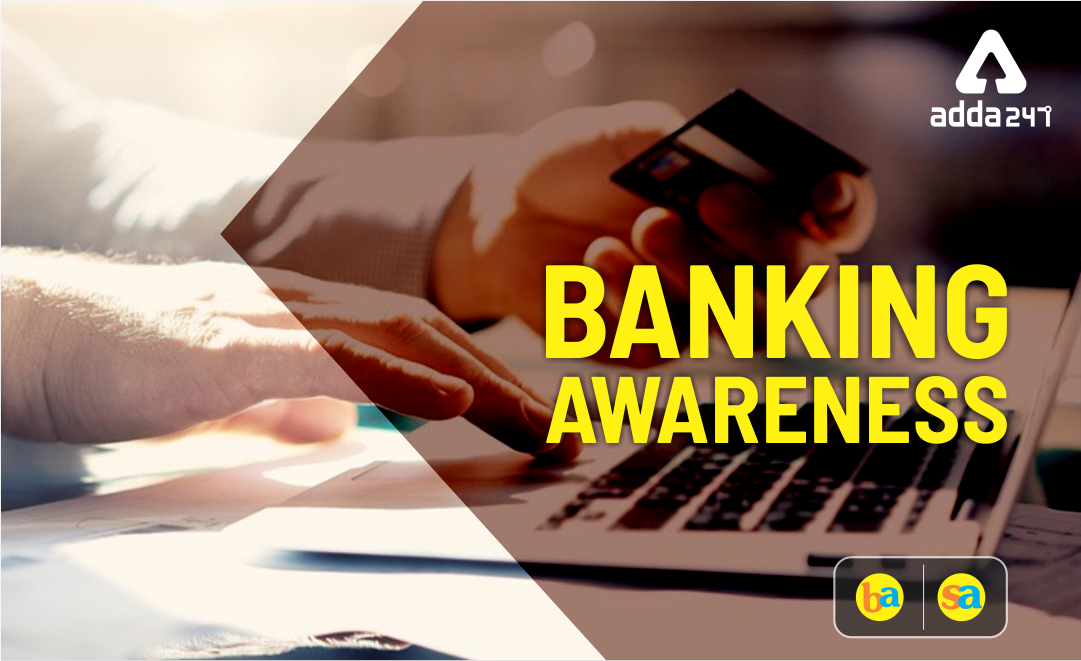 SBI PO/Clerk Main Banking Awareness Quiz: 10th July