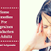 Home Remedies For Migraines Headaches In Adults- Treatment In Ayurveda
