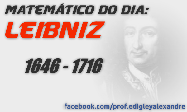Matemático do Dia: Gottfried Leibniz