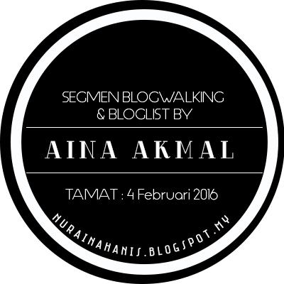 http://nurainahanis.blogspot.my/2016/01/segmen-blogwalking-bloglist-by-aina.html