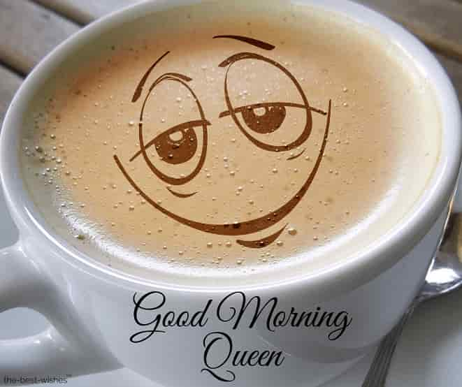 good morning my queen coffee