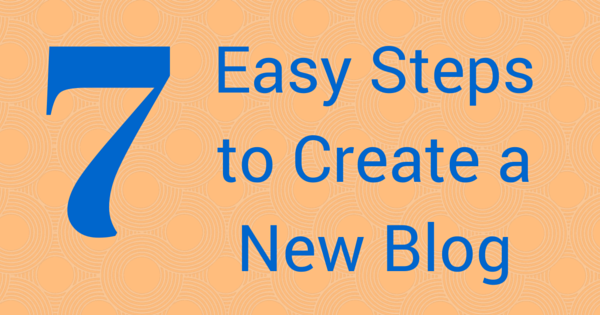 7 Easy steps to create a new blog