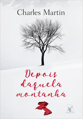 DEPOIS DAQUELA MONTANHA (Charles Martin)