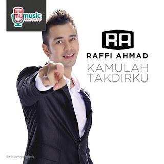 Lagu Raffi Ahmad Full Album Kamulah Takdirku Terbaru