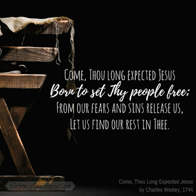 Come Thou Long Expected Jesus; Born to set Thy people free | scriptureand.blogspot.com