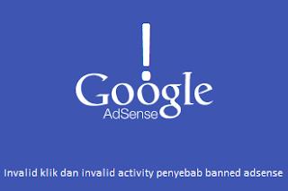 Invalid klik dan invalid activity penyebab banned adsense