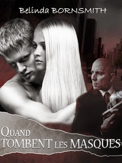 http://lachroniquedespassions.blogspot.fr/2014/07/quand-tombent-les-masques-belinda.html