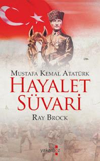 Hayalet Suvari (Mustafa Kemal Atatürk) - EPUB PDF İndir - Ray Brock