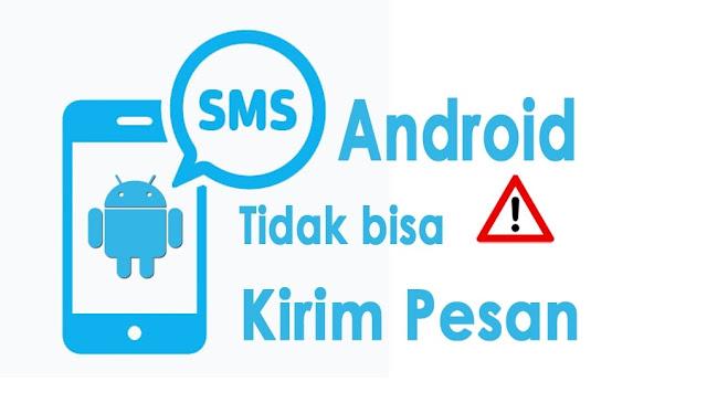 Cara Mengatasi Hp Android Tidak Bisa Kirim SMS