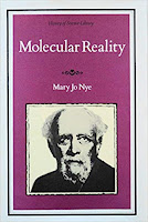 Molecular Reality: A Perspective on the Scientific Work of Jean Perrin, by Mary Jo Nye.
