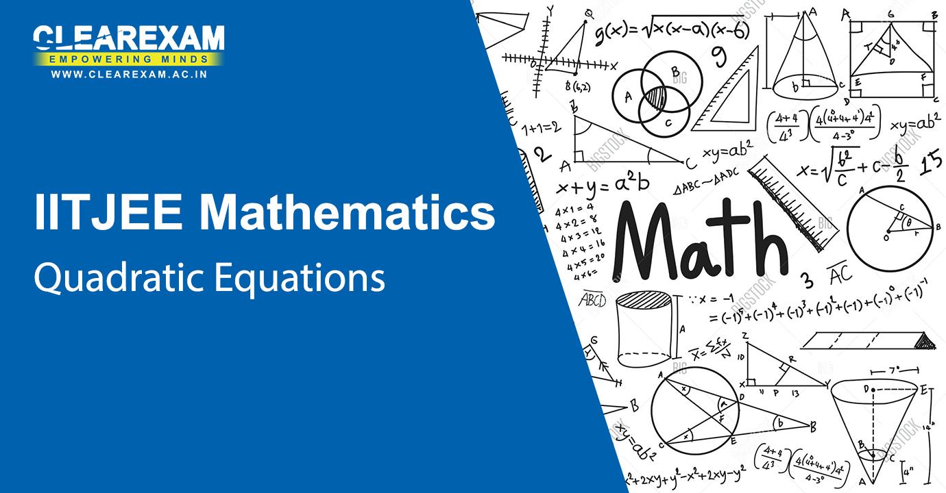 IIT JEE Mathematics Quadratic Equations