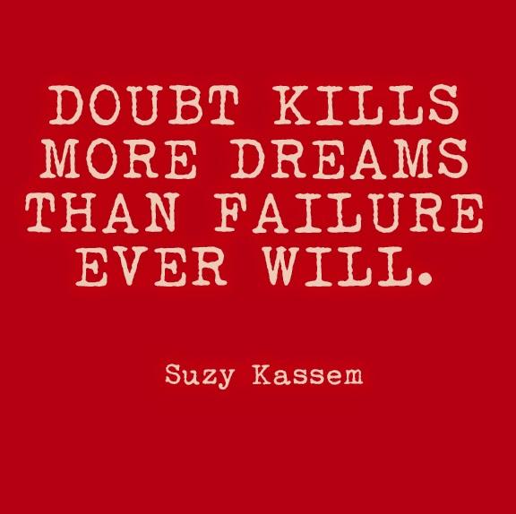doubt, failure, dreams, suzy kassem quotes