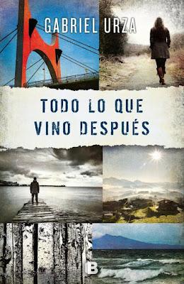 Todo lo que vino después - Gabriel Urza (2016)