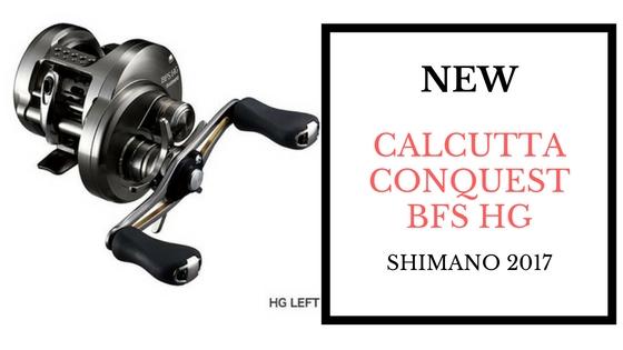 Shimano Calcutta Conquest BFS HG 2017