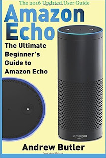 Amazon Echo: The Ultimate Beginner's Guide To Amazon Echo PDF