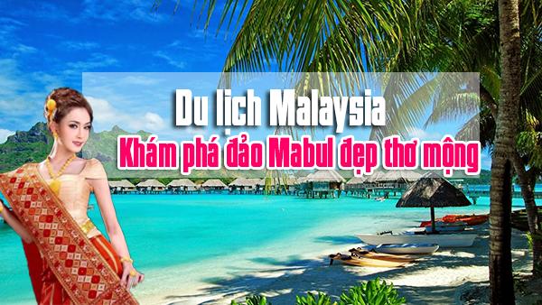 Du lịch Malaysia khám phá đảo Mabul đẹp thơ mộng