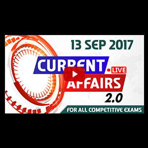 Current Affairs Live 2.0 | 13 SEPT 2017 | करंट अफेयर्स लाइव 2.0 | All Competitive Exams