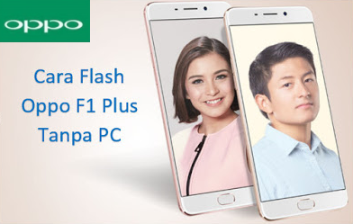 Flashing Oppo F1 Plus Tanpa PC Work 100%