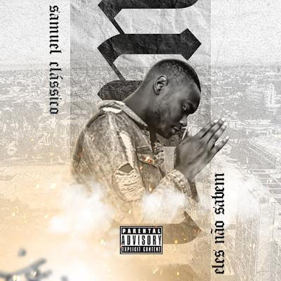 Samuel Clássico - Eles Não Sabem (Rap) Dowload Mp3