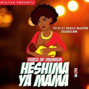 Download Mp3 | Voice of Mwanza - Heshima ya Mama