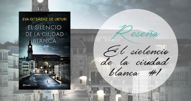 El silencio de la ciudad blanca 1, Eva García Sáez de Urturi