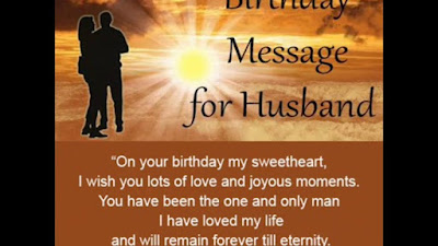 Happy Birthday wishes quotes for husband: massage for husband on your birthday my sweetheart,