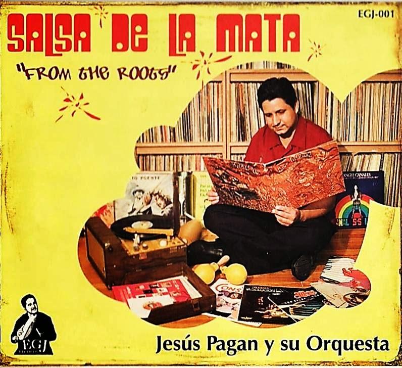 FROM THE ROOTS:SALSA DE LA MATA - JESUS PAGAN Y SU ORQUESTA (2008)