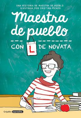 LIBRO - Maestra de pueblo, con L de novata Maestra de Pueblo & Cristina Picazo (ilustradora)  (Grijalbo - 9 Noviembre 2017)  COMPRAR ESTE LIBRO EN AMAZON ESPAÑA