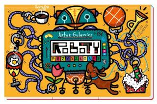 """""""Roboty przyszłości"""" Artur Gulewicz - recenzja"""