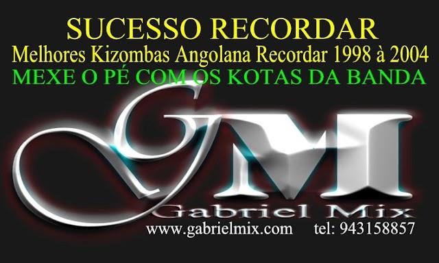Melhores Kizombas Angolana Recordar 1998 à 2004-DJ Gabriel Mix