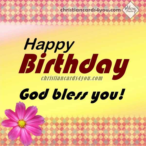 Christian quotes, happy birthday quotes, nice christian wishes on birthday with nice image by Mery Bracho