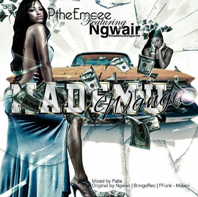 P the mc Ft. Ngwear - Mademu wangu remix