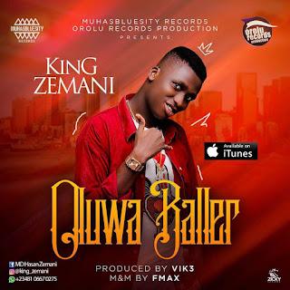 King Zamani - Oluwa Baller