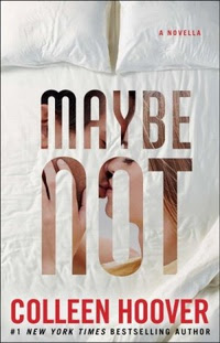 [Resenha] Maybe Not #1,5 - Colleen Hoover