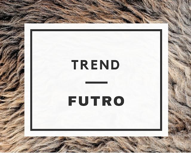 TREND: Futro