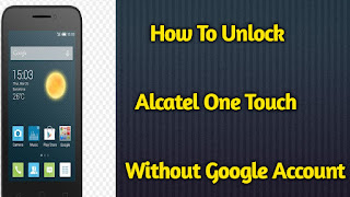 How To Unlock Alcatel One Touch Without Google Account