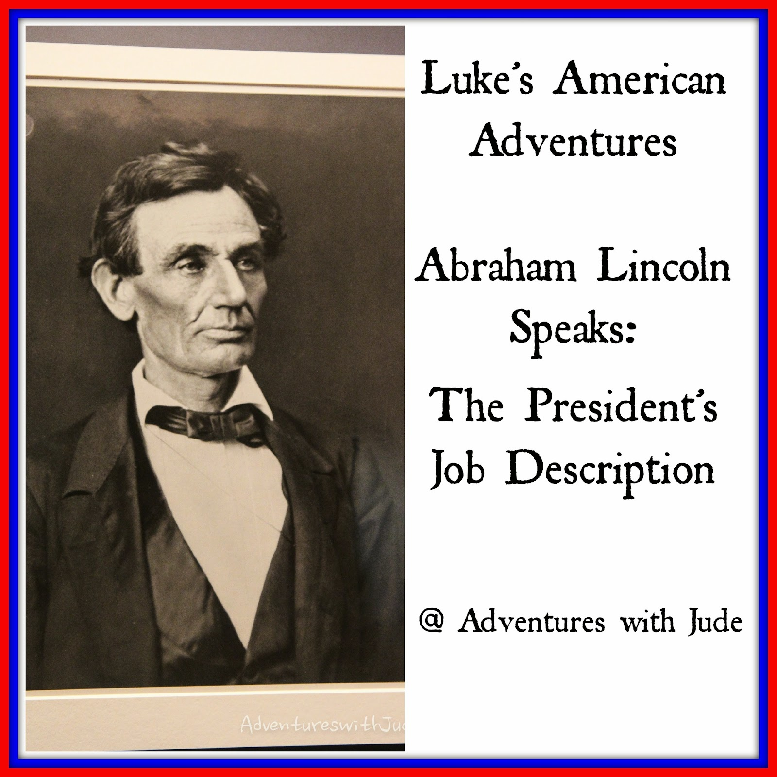 Abraham Lincoln Speaks: The President's Job Description
