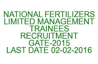 NATIONAL FERTILIZERS LIMITED MANAGEMENT TRAINEES RECRUITMENT GATE-2015 LAST DATE 02-02-2016