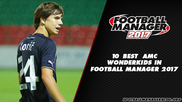 Football Manager 2017 Wonderkids - Attacking Midfielders Centre