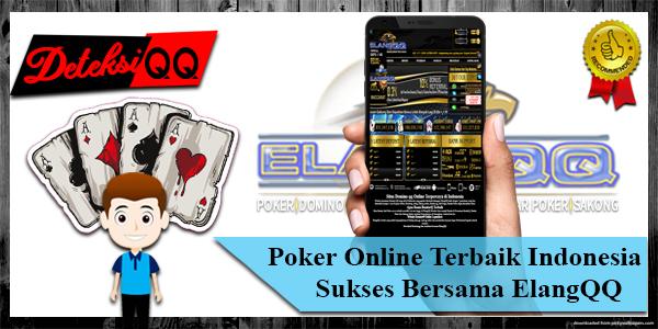 Poker Online Terbaik Indonesia Sukses Bersama ElangQQ