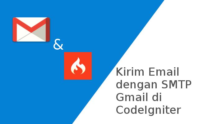 Tutorial Kirim Email dengan SMTP Gmail di CodeIgniter