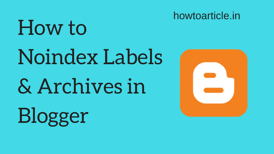 Noindex Labels and Archives in Blogger