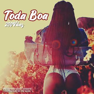 200Vibes - Toda Boa
